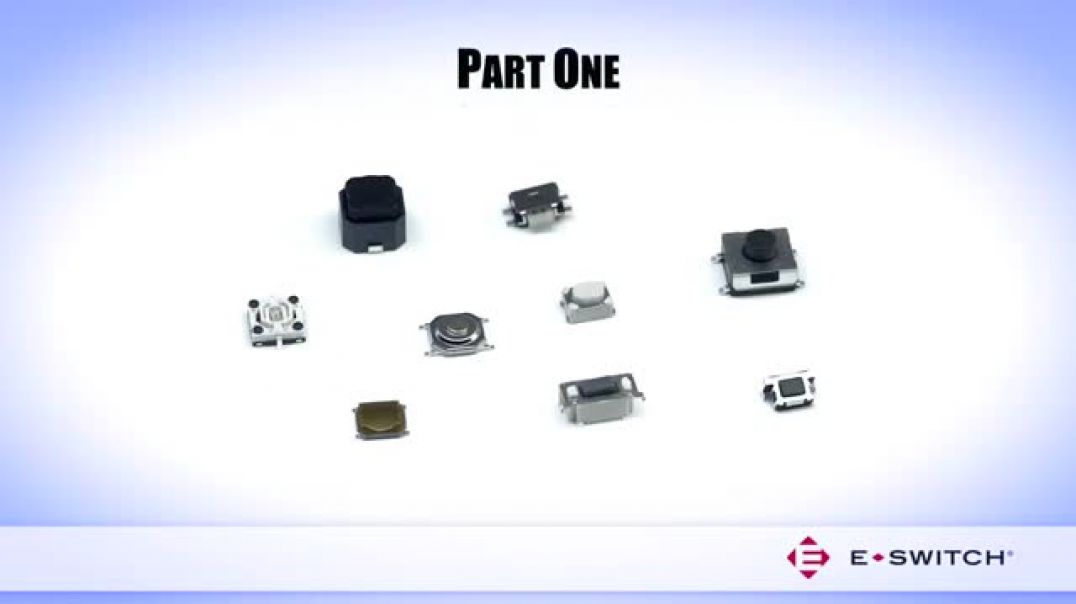 Featured Parts: E-Switch Mini Tact Switches - Part 1